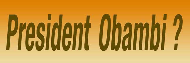 President Obambi?